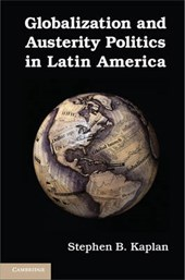 Globalization and Austerity Politics in Latin America | Stephen B Kaplan |