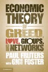 An Economic Theory of Greed, Love, Groups, and Networks | Paul Frijters |