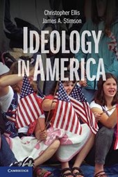 Ideology in America | Ellis, Christopher ; Stimson, James A. |