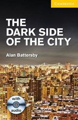The Dark Side of the City Level 2 Elementary/Lower Intermediate with Audio CDs (2) Pack | Alan Battersby |