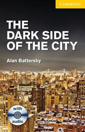The Dark Side of the City Level 2 Elementary/Lower Intermediate with Audio CDs (2) Pack