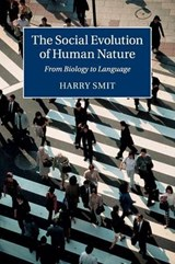 The Social Evolution of Human Nature | Harry Smit |