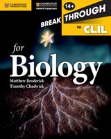 Breakthrough to CLIL for Biology Age 14+ Workbook | Matthew Broderick; Timothy Chadwick |