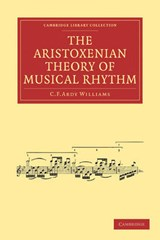 The Aristoxenian Theory of Musical Rhythm | C. F. Abdy Williams |