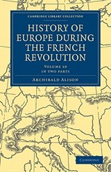 History of Europe During the French Revolution | Archibald Alison |