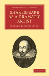 Shakespeare As a Dramatic Artist