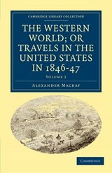 Western World; or, Travels in the United States in 1846-47 | Alexander Mackay |