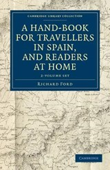 A Hand-Book for Travellers in Spain, and Readers at Home - 2 Volume Set | Richard Ford |
