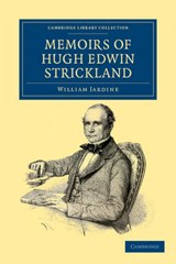 Memoirs of Hugh Edwin Strickland | William Jardine |