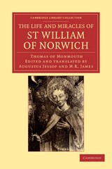 Life and Miracles of St William of Norwich by Thomas of Monm | Augustus Jessop |