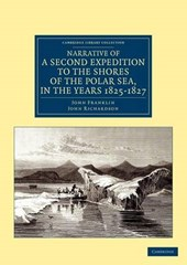 Narrative of a Second Expedition to the Shores of the Polar Sea, in the Years 1825, 1826, and