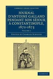 Journal D'antoine Galland Pendant Son Sejoura Constantinople, 1672 -