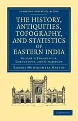 The History, Antiquities, Topography, and Statistics of Eastern India 2 Part Set | Robert Montgomery Martin |