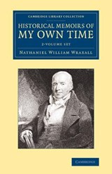 Historical Memoirs of My Own Time | Nathaniel William Wraxall |