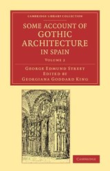 Some Account of Gothic Architecture in Spain | George Edmund Street |