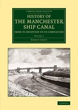 History of the Manchester Ship Canal from its Inception to i | Bosdin Leech |