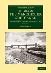 History of the Manchester Ship Canal from its Inception to i