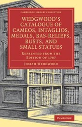 Wedgwood's Catalogue of Cameos, Intaglios, Medals, Bas-Relie