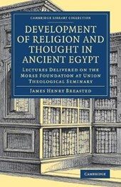 Development of Religion and Thought in Ancient Egypt | James Henry Breasted |