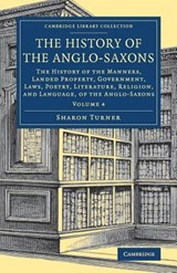 The History of the Anglo-Saxons 4 Volume Set The History of | Sharon Turner |