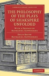 Philosophy of the Plays of Shakspere Unfolded