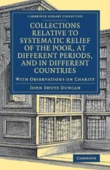 Collections Relative to Systematic Relief of the Poor, at Di | John Shute Duncan |