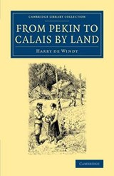 From Pekin to Calais by Land | Harry De Windt |