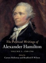 The Political Writings of Alexander Hamilton | Alexander Hamilton |