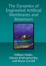 Dynamics of Engineered Artificial Membranes and Biosensors | William Hoiles |