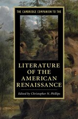 The Cambridge Companion to the Literature of the American Renaissance | Christopher N. Phillips |