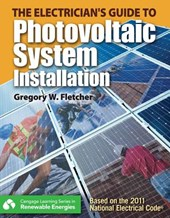 The Electrician's Guide to Photovoltaic System Installation | Greg Fletcher |