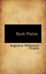 Book Plates | Augustus Wolla Franks |