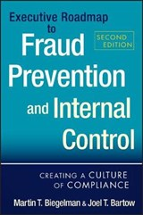 Executive Roadmap to Fraud Prevention and Internal Control | Biegelman, Martin T. ; Bartow, Joel T. |