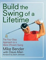 Building the Swing of a Lifetime | Bender, Mike ; Allen, David |