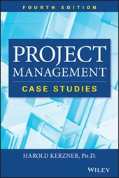 Project Management Case Studies, Fourth Edition