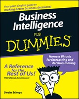 Business Intelligence For Dummies | Swain Scheps |