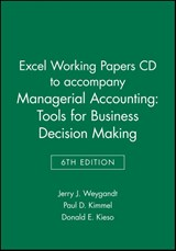 Excel Working Papers CD to accompany Managerial Accounting: Tools for Business Decision Making, | Jerry J. Weygandt |