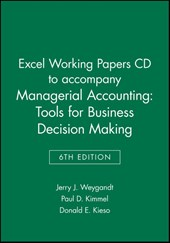 Excel Working Papers CD to accompany Managerial Accounting: Tools for Business Decision Making,