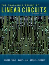 The Analysis and Design of Linear Circuits | Thomas, Roland E.; Rosa, Albert J.; Toussaint, Gregory J. |