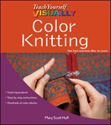 Teach Yourself Visually Color Knitting | Mary Scott Huff |