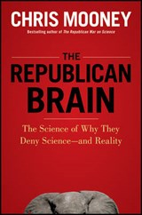 The Republican Brain | Chris Mooney |