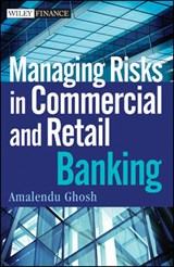Managing Risks in Commercial and Retail Banking | Amalendu Ghosh |