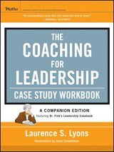 The Coaching for Leadership Case Study Workbook | Laurence S. Lyons |