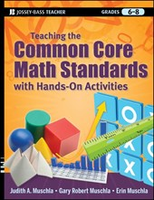 Teaching the Common Core Math Standards with Hands-On Activi | Judith A Muschla |