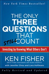 The Only Three Questions That Still Count | Kenneth L. Fisher |