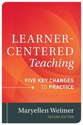 Learner-Centered Teaching | Maryellen Weimer |