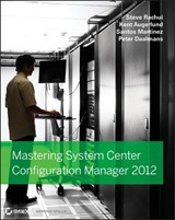Mastering System Center 2012 Configuration Manager | Steve Rachui |