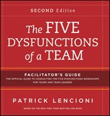 The Five Dysfunctions of a Team: Facilitator's Guide Set | Patrick M. Lencioni |