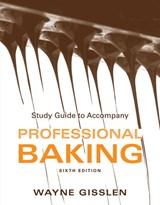 Study Guide to accompany Professional Baking, | Wayne Gisslen |