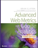 Advanced Web Metrics with Google Analytics | Brian Clifton |